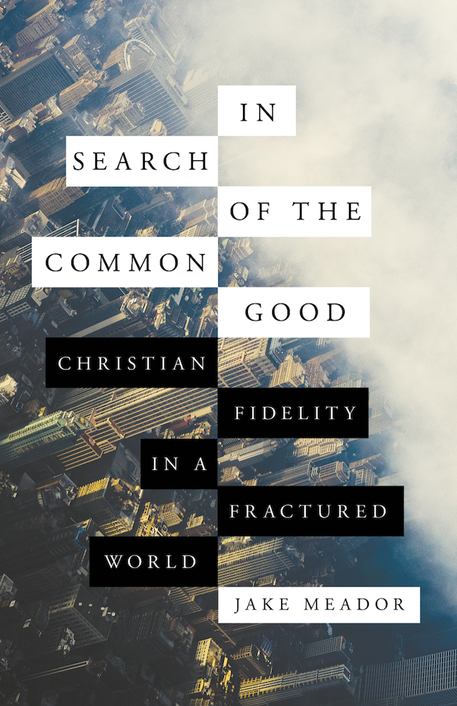 in search of the common good by jake meador book cover